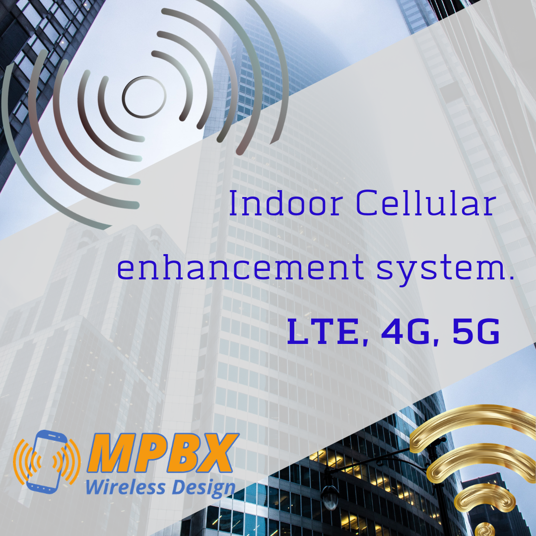 Indoor Cellular enhancement for your comercial building. LTE, 4G, 5G
